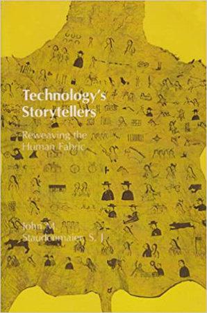 Technology's Storytellers by John M. Staudenmaier