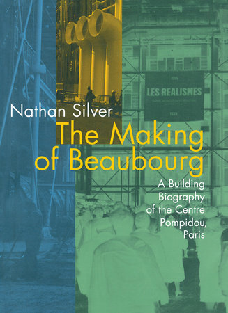 The Making of Beaubourg by Nathan Silver