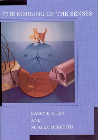 The Merging of the Senses by Barry E. Stein and M. Alex Meredith
