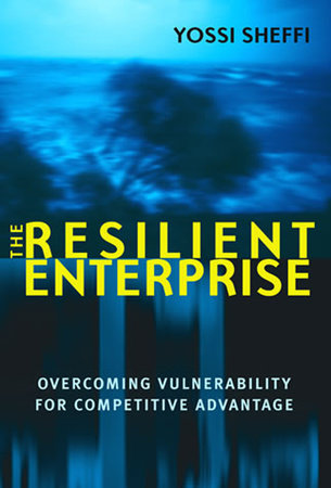 The Resilient Enterprise by Yossi Sheffi