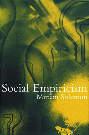 Social Empiricism by Miriam Solomon