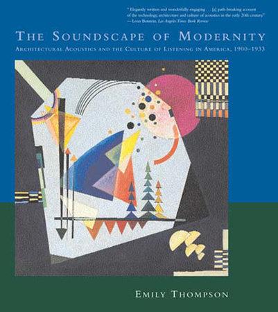 The Soundscape of Modernity by Emily Thompson