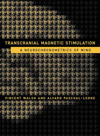 Transcranial Magnetic Stimulation by Vincent Walsh and Alvaro Pascual-Leone