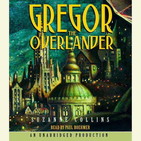 The Underland Chronicles Book One: Gregor the Overlander by Suzanne Collins