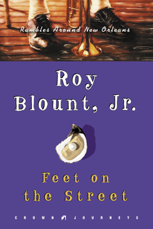 Feet on the Street by Roy Blount, Jr.
