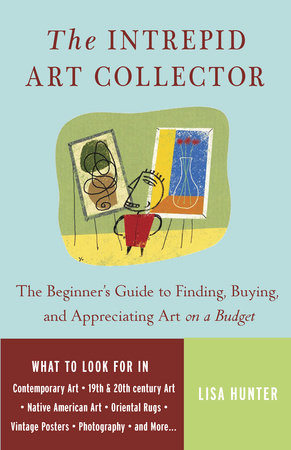 The Intrepid Art Collector by Lisa Hunter