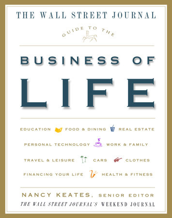 The Wall Street Journal Guide to the Business of Life by Nancy Keates