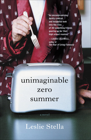 Unimaginable Zero Summer by Leslie Stella
