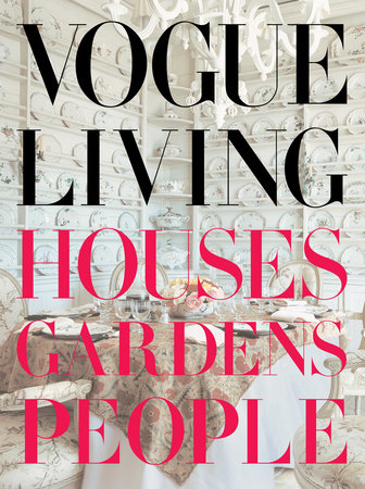 Vogue Living: Houses, Gardens, People by Hamish Bowles