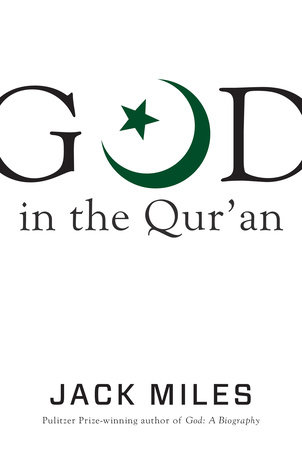 God in the Qur'an by Jack Miles