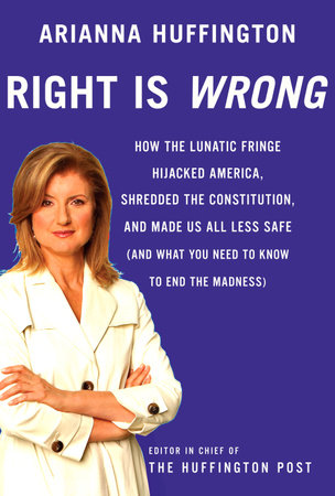 Right is Wrong by Arianna Huffington