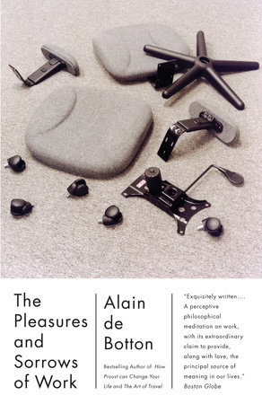 The Pleasures and Sorrows of Work by Alain De Botton