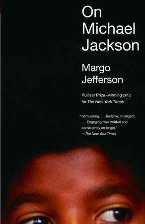 On Michael Jackson by Margo Jefferson