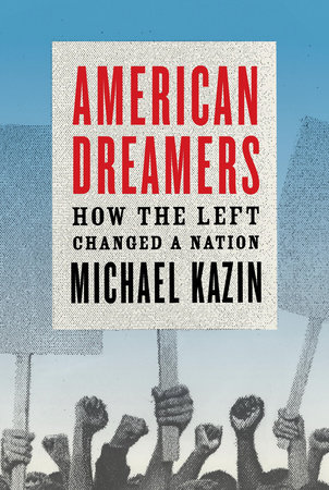 American Dreamers by Michael Kazin
