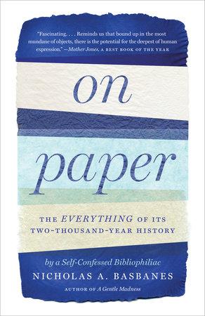On Paper by Nicholas A. Basbanes