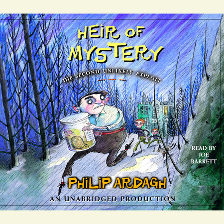 Heir of Mystery: The Second Unlikely Exploit by Philip Ardagh
