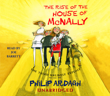 The Rise of the House of McNally: The Third Unlikely Exploit by Philip Ardagh