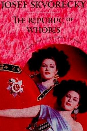 Republic Of Whores by Josef Skvorecky