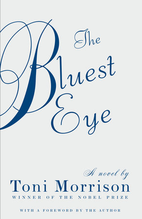 The Bluest Eye by Toni Morrison: 9780307278449 | PenguinRandomHouse.com:  Books