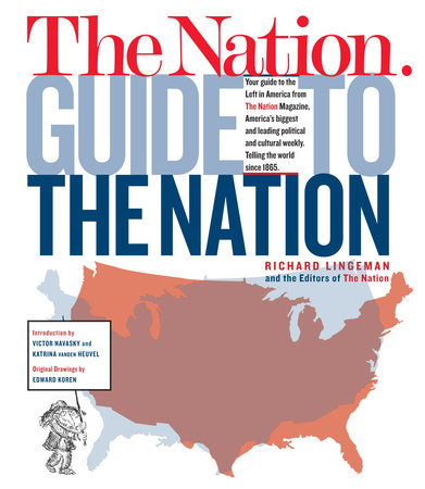 The Nation Guide to the Nation by Richard Lingeman and Nation Magazine