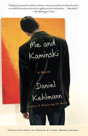 Me and Kaminski by Daniel Kehlmann