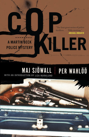 Cop Killer by Maj Sjöwall and Per Wahlöö With a New Introduction by Liza Marklund