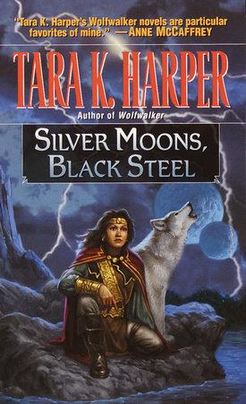 Silver Moons, Black Steel by Tara K. Harper
