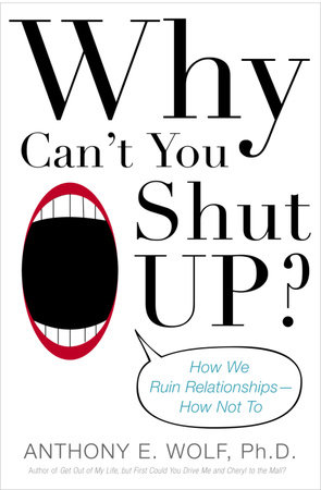 Why Can't You Shut Up? by Anthony Wolf