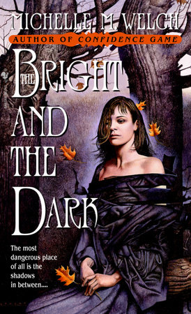 The Bright and The Dark by Michelle M. Welch