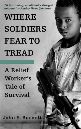 Where Soldiers Fear to Tread by John Burnett