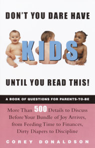 Don't You Dare Have Kids Until You Read This!