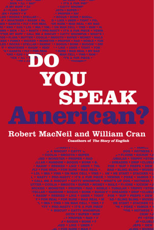 Do You Speak American? by Robert Macneil and William Cran