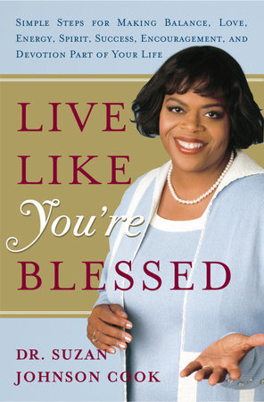 Live Like You're Blessed by Dr. Suzan Johnson Cook