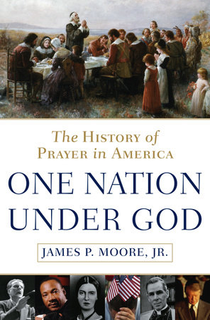 One Nation Under God by James P. Moore, Jr.