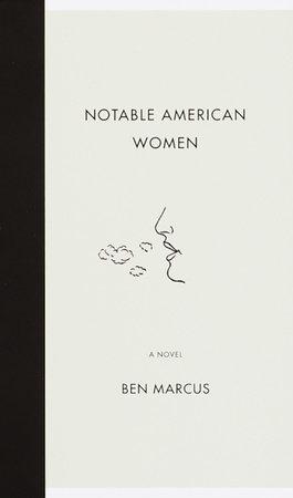 Notable American Women by Ben Marcus