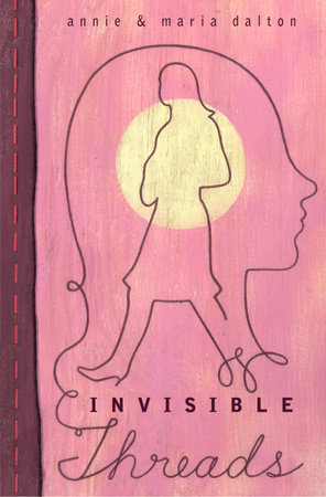 Invisible Threads by Annie Dalton and Maria Dalton
