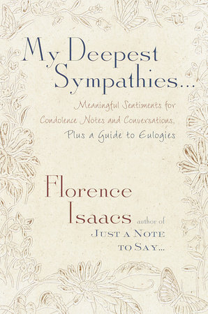 My Deepest Sympathies... by Florence Isaacs