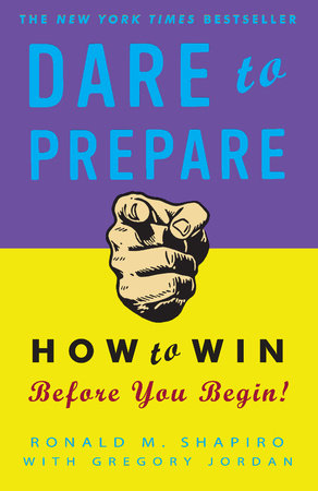 Dare to Prepare by Ronald M. Shapiro and Gregory Jordan