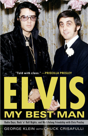 Elvis: My Best Man by George Klein and Chuck Crisafulli