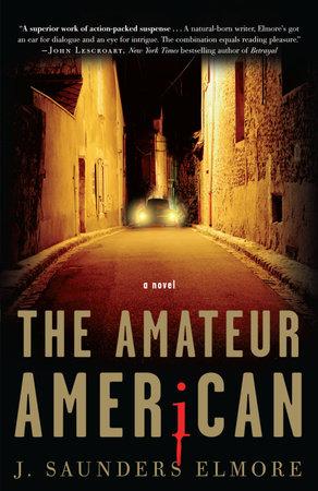 The Amateur American by Joel Saunders Elmore