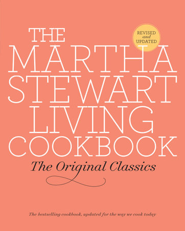 The Martha Stewart Living Cookbook by Martha Stewart Living Magazine
