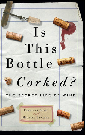 Is This Bottle Corked? by Michael Bywater and Kathleen Burk