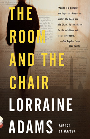 The Room and the Chair by Lorraine Adams