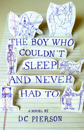 The Boy Who Couldn't Sleep and Never Had To by DC Pierson