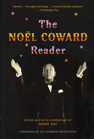 The Noël Coward Reader by Noel Coward