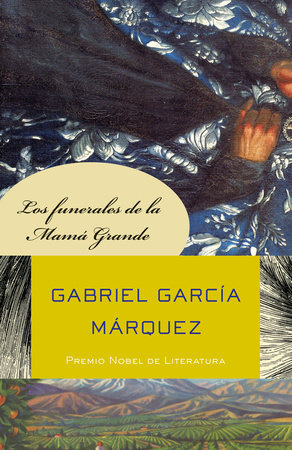 Los funerales de la Mamá Grande by Gabriel García Márquez
