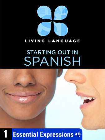 Essential Spanish, Lesson 1: Essential Expressions by Living Language