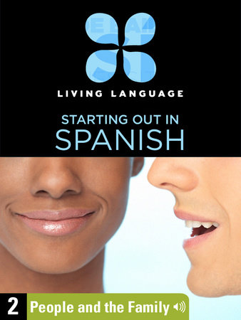 Essential Spanish, Lesson 2: People and the Family by Living Language