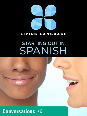 Essential Spanish: Conversations by Living Language