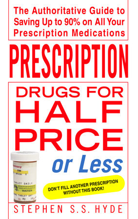 Prescription Drugs for Half Price or Less by Stephen Hyde